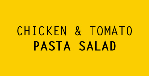 Chicken & Tomato Pasta Salad