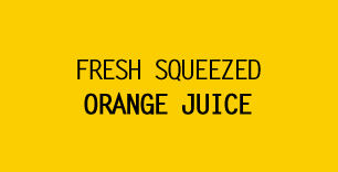 FRESH SQEEZED ORANGE JUICE